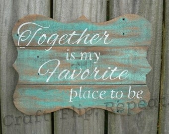 Together is My Favorite Place to Be • Hand Painted Sign • Wood Sign • Reclaimed Wood • Home Decor