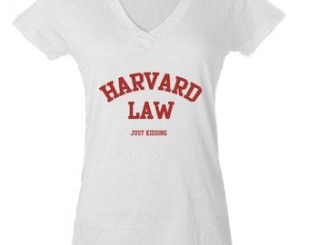 Harvard Law Just Kidding Funny Ladies V-Neck Tshirt