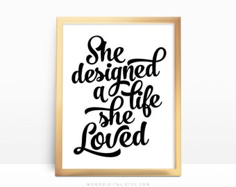 SALE -  She Designed A Life She Loved, Famous Quote Print, Calligraphic Quote, Typography Poster, Modern Art Decor, Black White Print