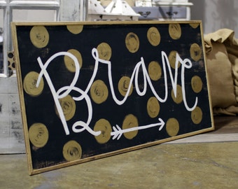 Brave 2'x4'Hand Painted Wood Sign