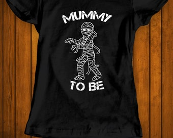 Mummy to be funny Halloween costume t-shirt tee shirt tshirt family trick or treat women's ladies pregnancy maternity pregnant mom to be