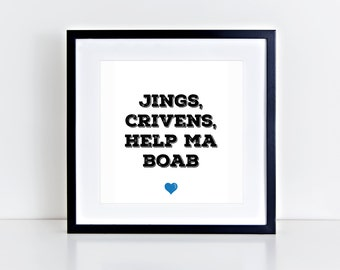 Jings, Crivens, Help Ma Boab | Gaelic | Scotland | Positive | Fun | Party | Inspirational Art Print | 8x8 Print | Room Decor Gift