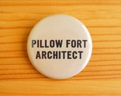 SALE!!! Pillow Fort Architect 1.5 inch Pinback Button