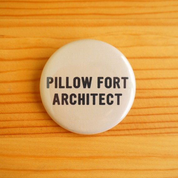 SALE!! Pillow Fort Architect 1.5 inch Pinback Button