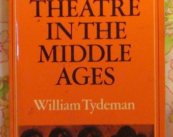 The Theatre in the Middle Ages - William Tydeman - 1978 - Vintage Book