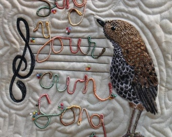 Sing Your Own Song, quilted and embroidered wall hanging