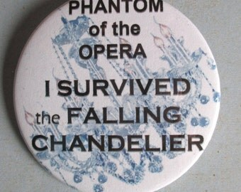 "Phantom of the Opera ""I Survived the Falling Chandelier"" Button"