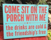 Come sit on the porch with me shabby turquoise and red sign