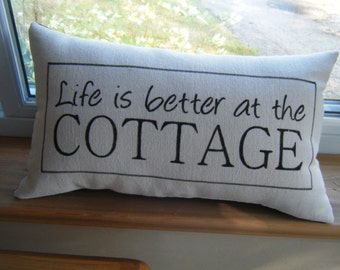 Life is Better at the Cottage - Pillow -