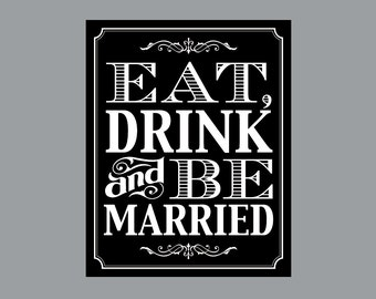 "DIY Printable Sign -  Vintage Antique Victorian Cottage Chic Rustic Chalkboard Wedding Reception ""Eat, Drink & Be Married"" Sign 2"