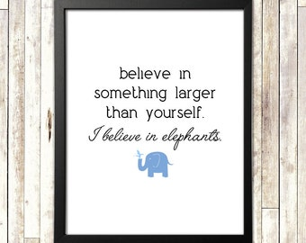 I Believe in Elephants -- 11x14 PRINT