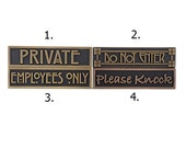 """Ready to Ship- Mini Privacy Signs  8"""" x 2"""" X 1"""" thick"""