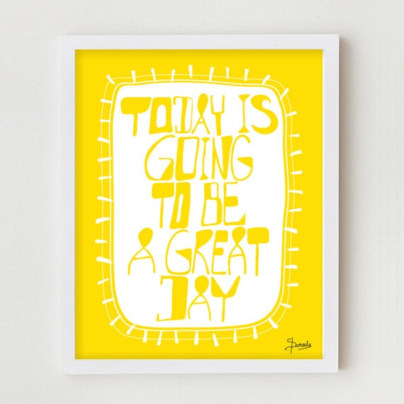 """Inspirational Print / Typography Poster """"GREAT DAY""""  Yellow 11x14 Happy Typography, Inspirational, Motivational Art Saying"""