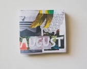 August - A tiny monthly zine - thoughts, collages, and random hilarity