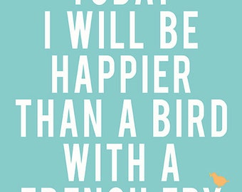Happier than a bird wall art print digital poster light blue typographic poster inspirational quote print digital art room art bedroom art