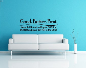 Good Better Best Inspirational Wall Quotes Sayings Words Lettering Removable Inspiring Wall Decal