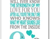 Elephant Nursery Decor, Teal Gray, Kids Wall Art, Nursery Art, Quote, No One Else Will Ever Know the Strength of My Love For You, Art Print