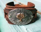 Blame It All On My ROOTS Distressed Leather Cuff 005J Boho Inspired Look