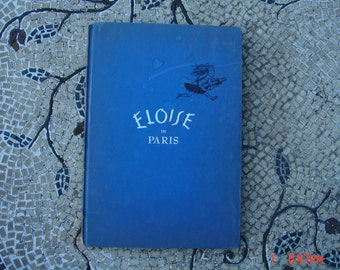 Eloise in Paris by Kay Thompson - 1st Printing 1957