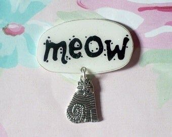 Meow pin, meow brooch, Cat Lady brooch, kitty pin, because cats, Cat lover pin, cats brooch, sassy pin, halloween, witchy