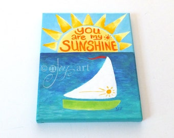 You Are My Sunshine Boat No. 11, Nursery Art, Sailboat 8x10 Acrylic Painting for children
