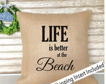 Beach Decor | Beach House | Beach Life - Life is better at the Beach Burlap Pillow - Insert Included * FREE SHIPPING *