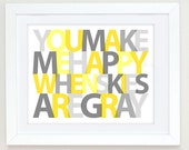 You Make Me Happy When Skies Are Gray - You Are My Sunshine Wall Art, Yellow and Gray