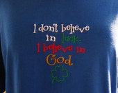 Christian Tshirt - I don't believe in luck, I believe in God