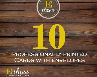 Printing - 10 Printed Cards with Envelopes - Printing for our designs - 5x7 Card printing