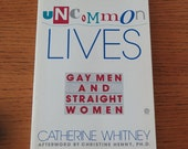 Book - Uncommon Lives - Gay Men and Straight Women - Paper Cover - Self Help