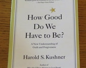 Book - How Good Do We Have to Be? - Understanding Guilt and Forgivenesss - Self Help