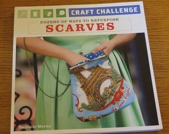 Book - Craft Challenge - Dozens of ways to Repurpose SCARVES - Patterns - Designs
