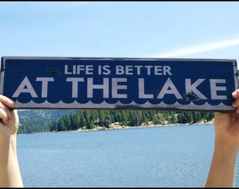 Life Is Better At The Lake, Handcrafted Rustic Wood Sign, Mountain Decor for Home and Cabin, 1011