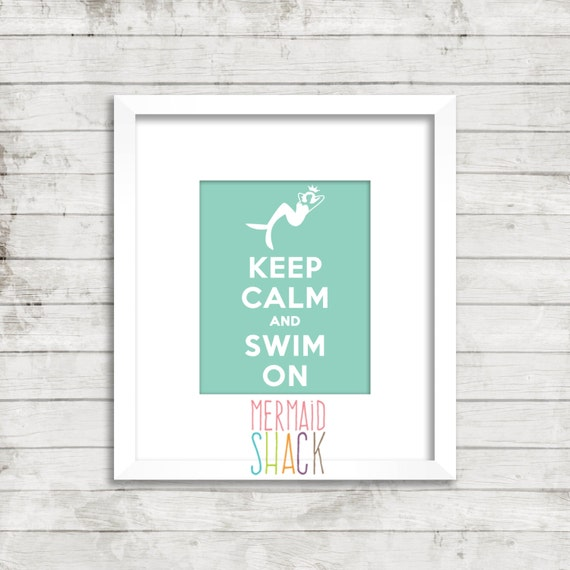 Mermaid Art, Keep Calm and Swim ON