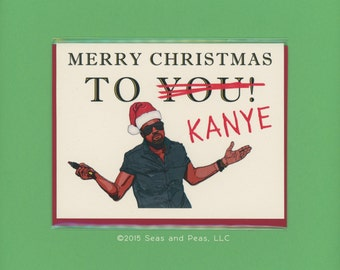 THE KANYE That Stole CHRISTMAS - Kanye West Christmas - Kanye West Card - Funny Christmas Card - Christmas Card - Kanye West - Kanye Card