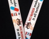 Nurses make it all better Lanyard w/ safety breakaway and all metal lobster clasp FREE Shipping