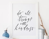 Do All Things with Kindness Print
