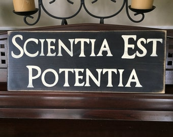 Scientia Est Potentia Knowledge is Power Academia Geekery Latin Sign LIBRARY You Pick from 10+ Colors Wooden Hand Painted