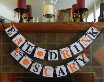 Halloween Decorations - EAT DRINK & be SCARY Banner - Halloween Party Decor - Halloween banners - Trick or Treat decor - Halloween Garland