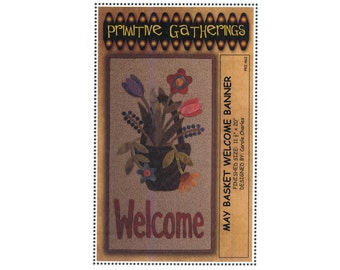 """May Basket Welcome Banner Quilt Pattern, Homespun, Wool, Fusible Applique, Finished Size 11.5"""" x 20"""""""