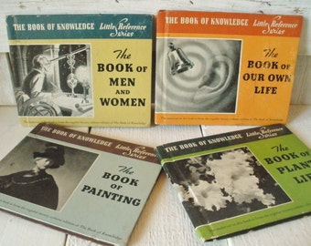 4 vintage Books of Knowlege childrens Little Reference Series Plants/ Painting/ Our Own Life/ Men and Women 1940