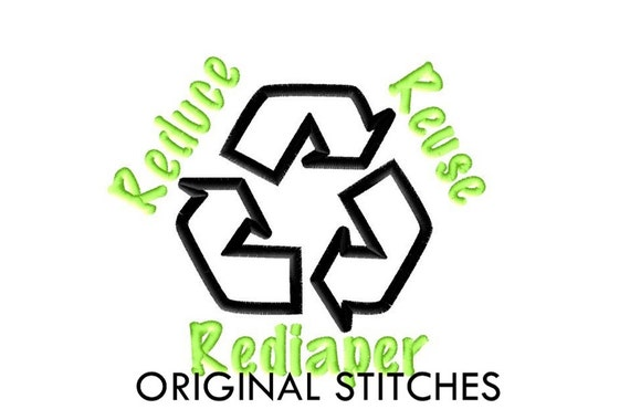 Reduce Reuse Rediaper Cloth Diaper Applique and Embroidery Digitized Digital Design File 4x4 5x7 6x10