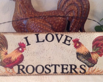 Rooster Handmade Metal Sign I Love Roosters. Housewarming Gift Country Decor Kitchen Decor Rooster Collector..Welcome Sign Chickens Roosters