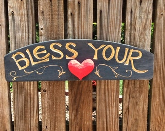 Bless Your HEART hand carved sign