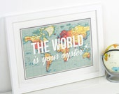 The World is Your Oyster, World Map, World Map Print, Poster, Map of the World, Travel Quote, Wanderlust, Map Print, Map Quote, Travel, Maps
