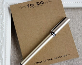 "Handmade Notepad ""To do or not to do? That is the question.""  41/4""  x  5 1/2"" To Do List Pad  heavy Kraft Card Stock 25 pages"