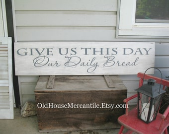 "Give Us This Day Our Daily Bread -- Extra Large -- 12x48""  -- Painted Wooden Sign"