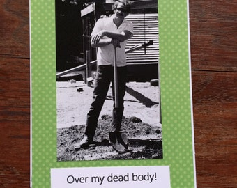 Funny Greeting Card, Over My Dead Body, Handmade Photo Card, Vintage Photo, All Occasion Card for Adult