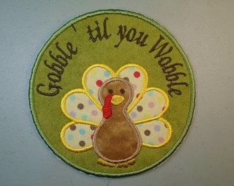 """Thanksgiving Turkey """"Gobble """"til you Wobble""""  medallion embroidered iron on applique or patch"""