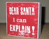 Dear Santa I can Explain Holiday Christmas Wood Winter Sign Shelf Sitter Ready to ship